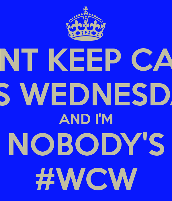 Don't Keep Calm It's Wcw Quotes