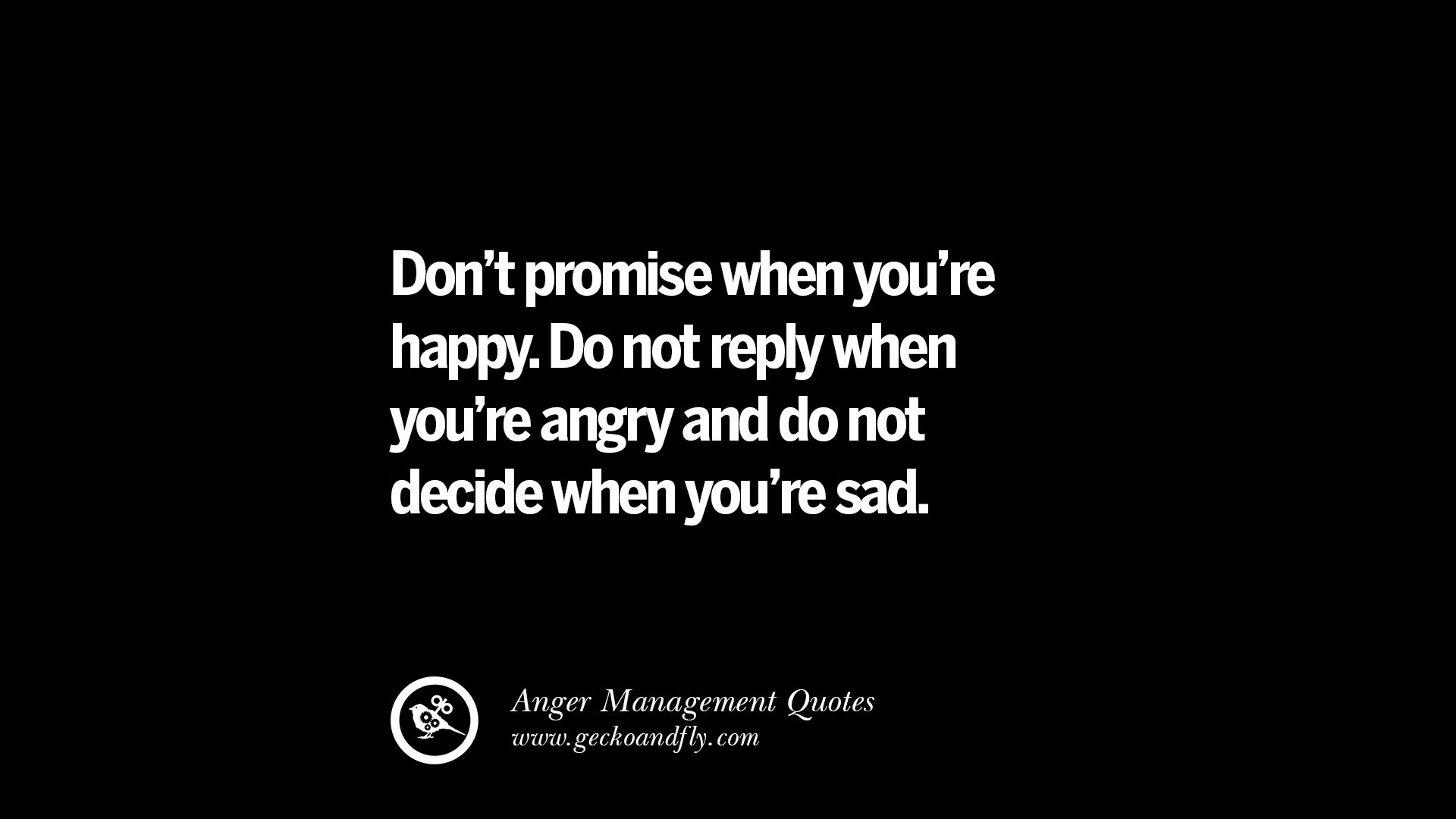 Don't Promise When You're Anger Quotes