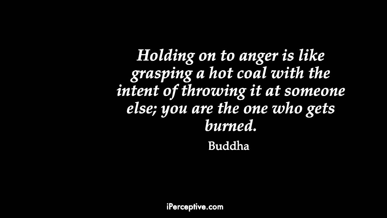 Holding On To Anger Anger Quotes