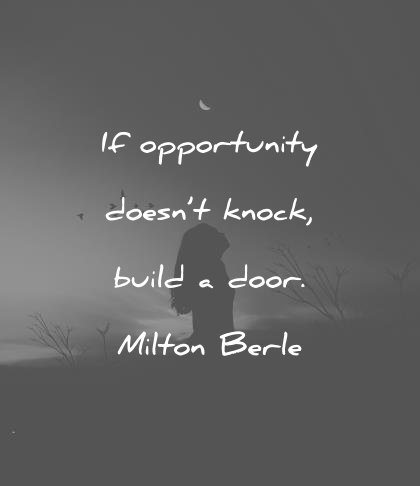 If Opportunity Doesn't Knock Attitude Quotes
