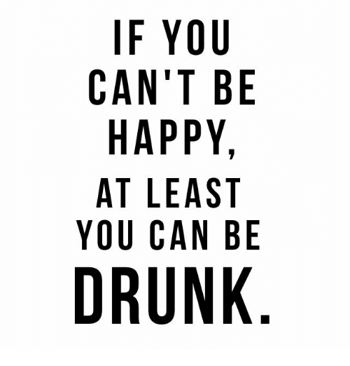 If You Can't Be Alcohol Quotes