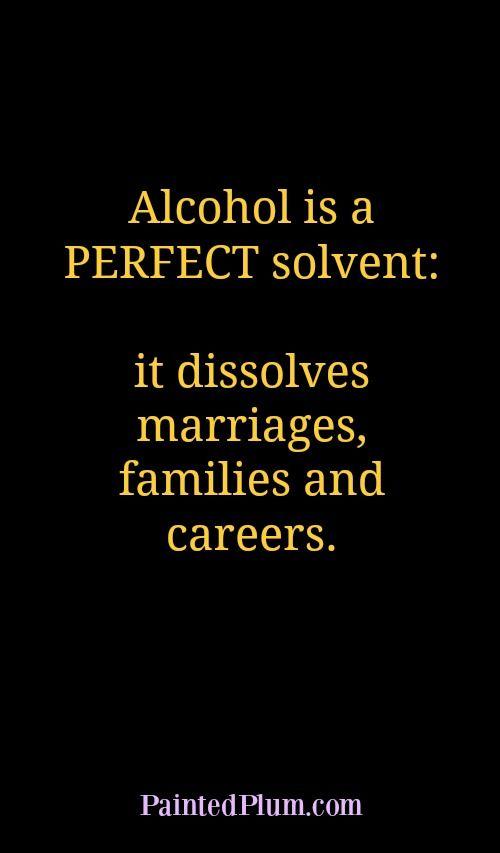 It Dissolves Marriages Families Alcohol Quotes