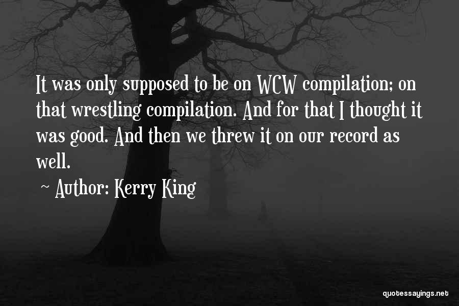 It Was Only Supposed Wcw Quotes