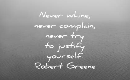Never Whine Never Complain Attitude Quotes