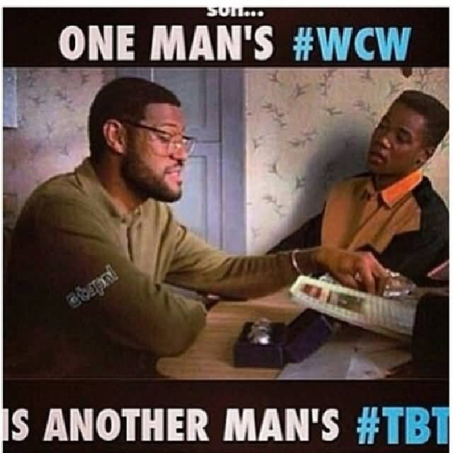 One Man's Wcw Is Wcw Quotes