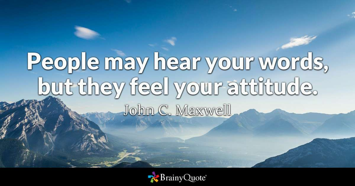 People May Hear Your Attitude Quotes