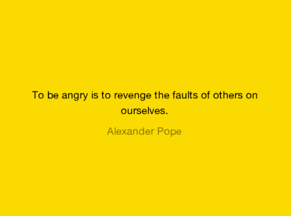 To Be Angry Is To Anger Quotes