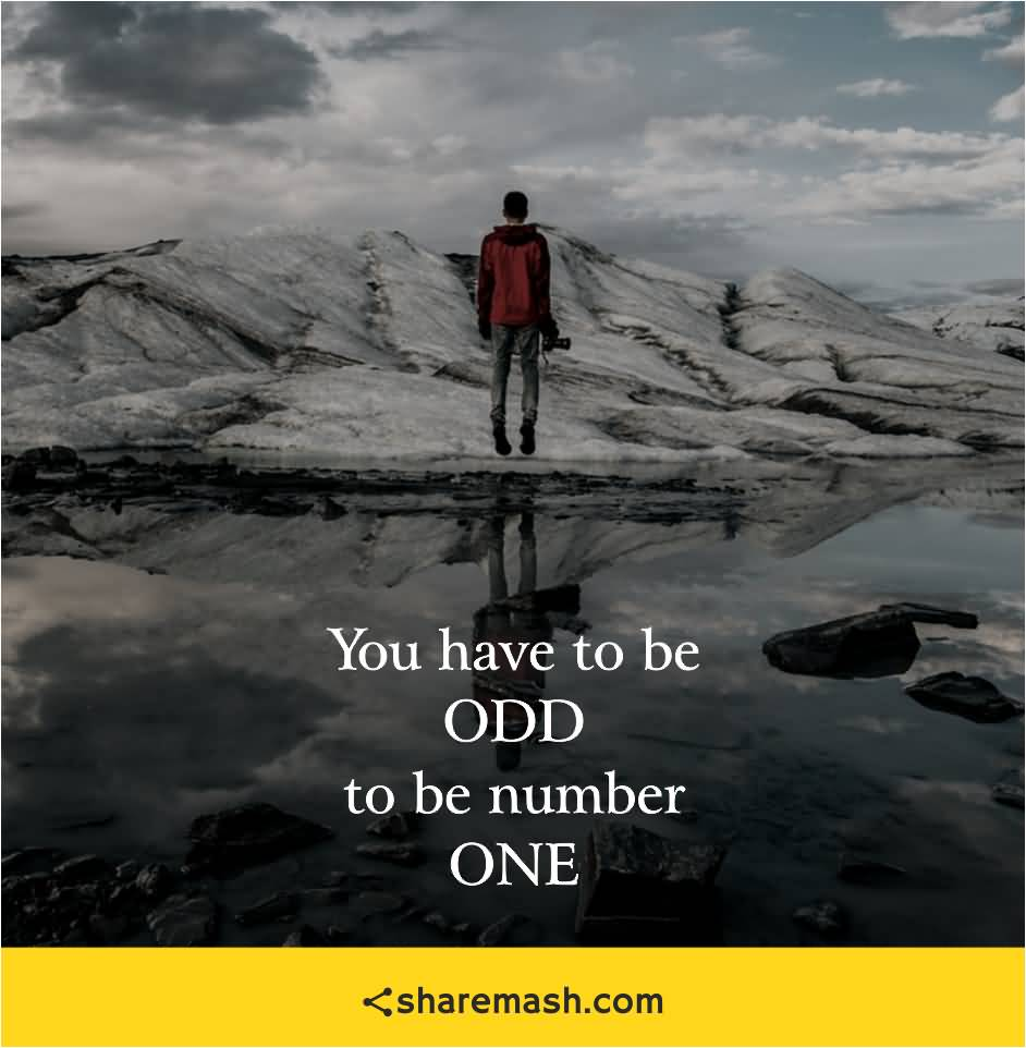 You Have To Be Attitude Quotes