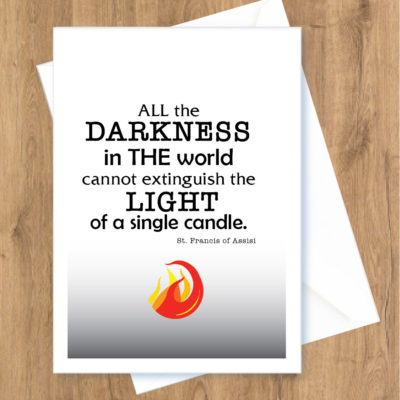 All the darkness in the world Feast of St Francis of Assisi