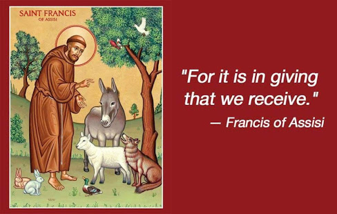 For it is in giving Feast of St Francis of Assisi