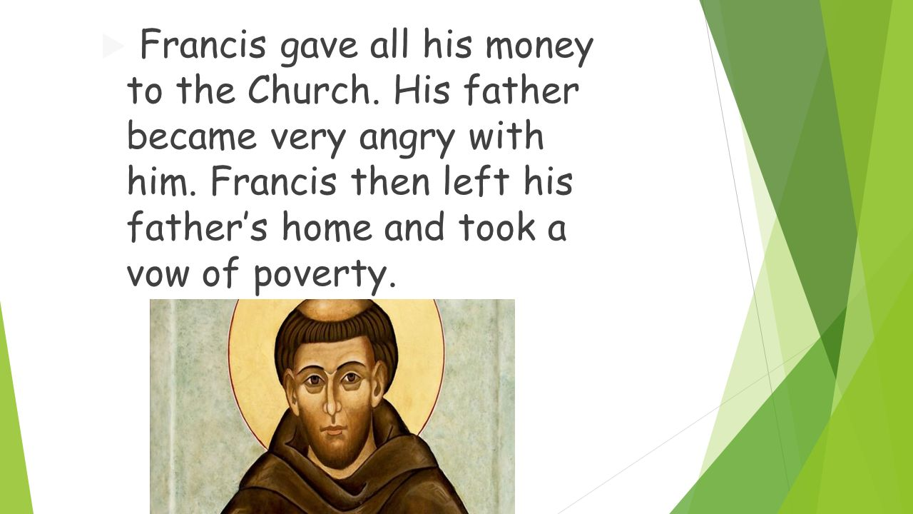 francis gave all his money to the church Feast of St Francis of Assisi