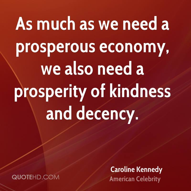 As Much As We Need A Prosperous Economy