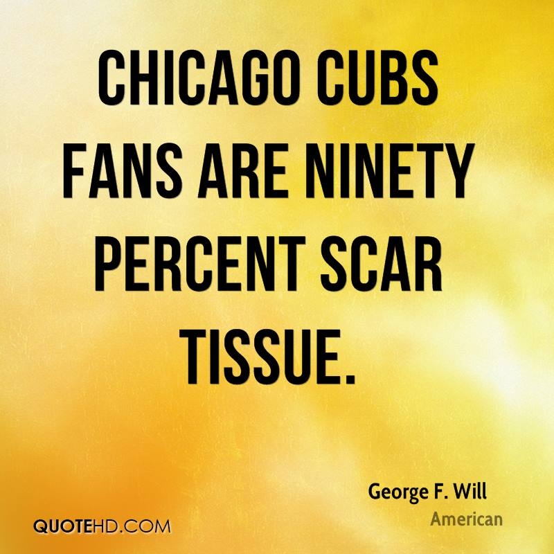 Chicago Cubs Fans Are Ninety Percent Scar Tissue