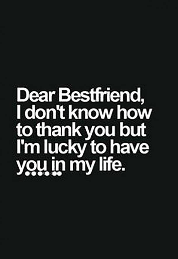 Dear Bestfriend I Am Lucky To Have You In My Life