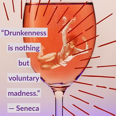 Drunkenness Is Nothing But Voluntary Madness Seneca