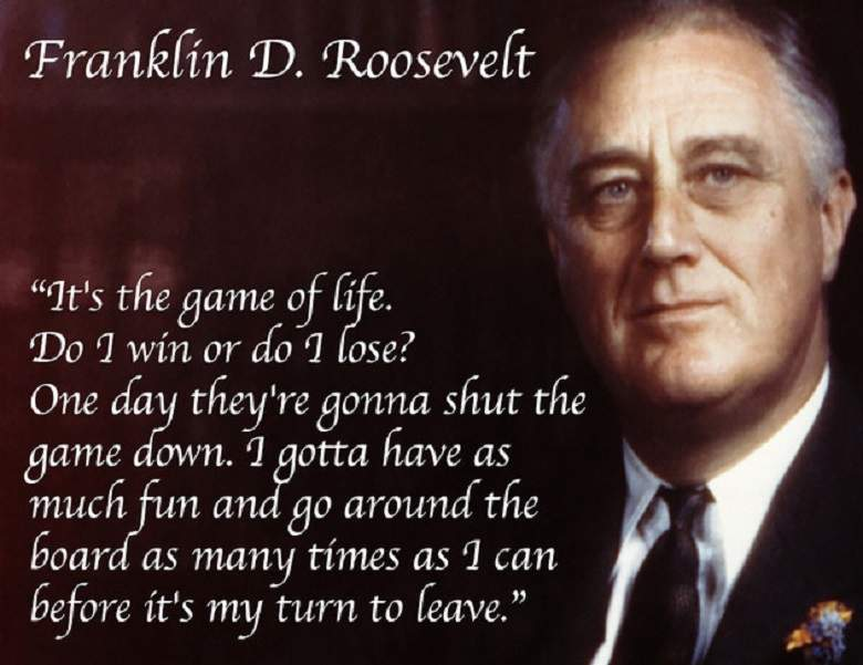 Franklin D.roosevelt Its The Game Of Life