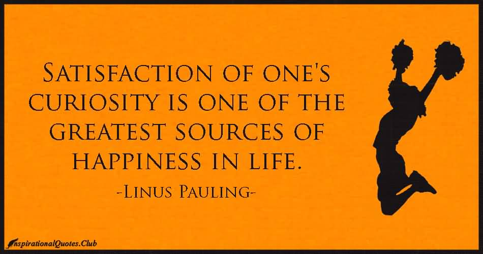 Greatest Sources Of Happiness In Life Linus Pauling