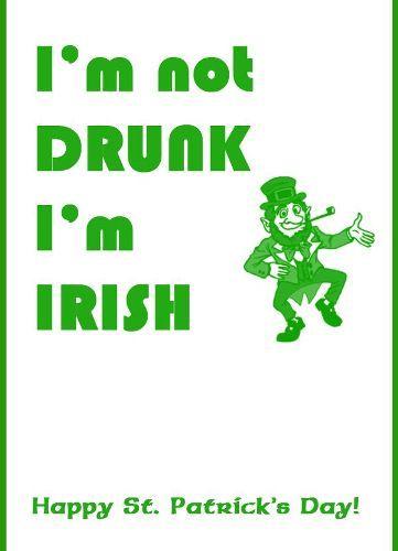 I Am Drunk I Am Irish All Wish Day