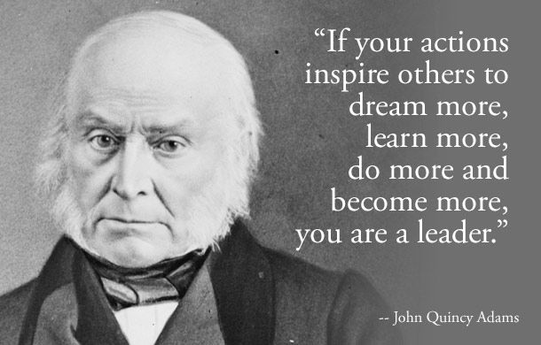 John Quincy Adance If You Actions Inspire Others To Dream More