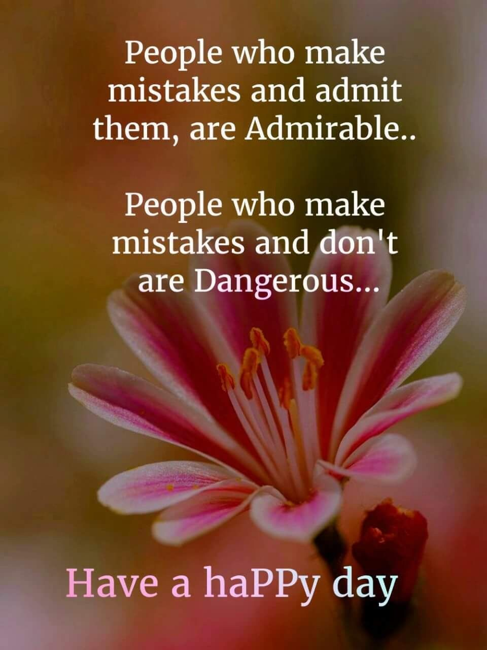People Who Make Mistakes And Admit Them Are Admirable