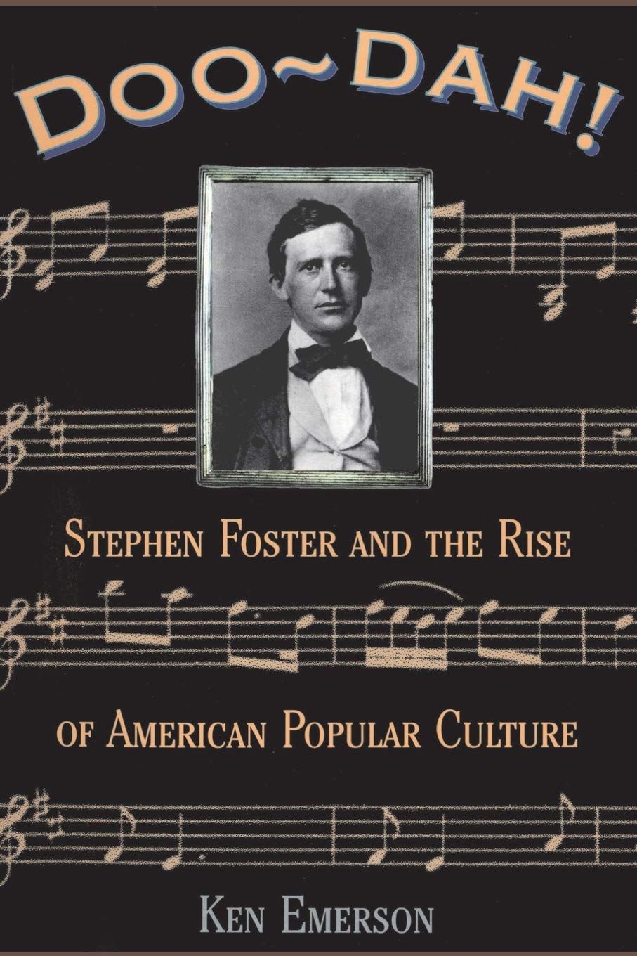 Stephen Foster And The Rise Of American Popular Culture