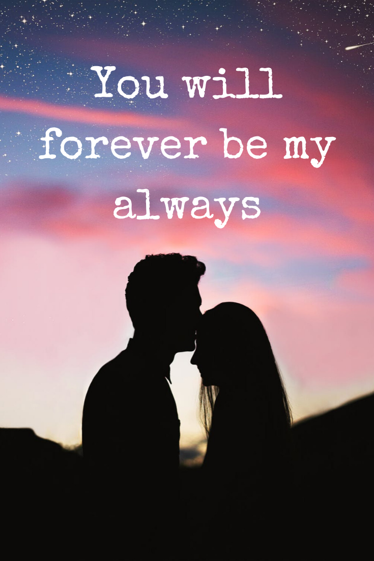 You Will Forever Be My Always My Love