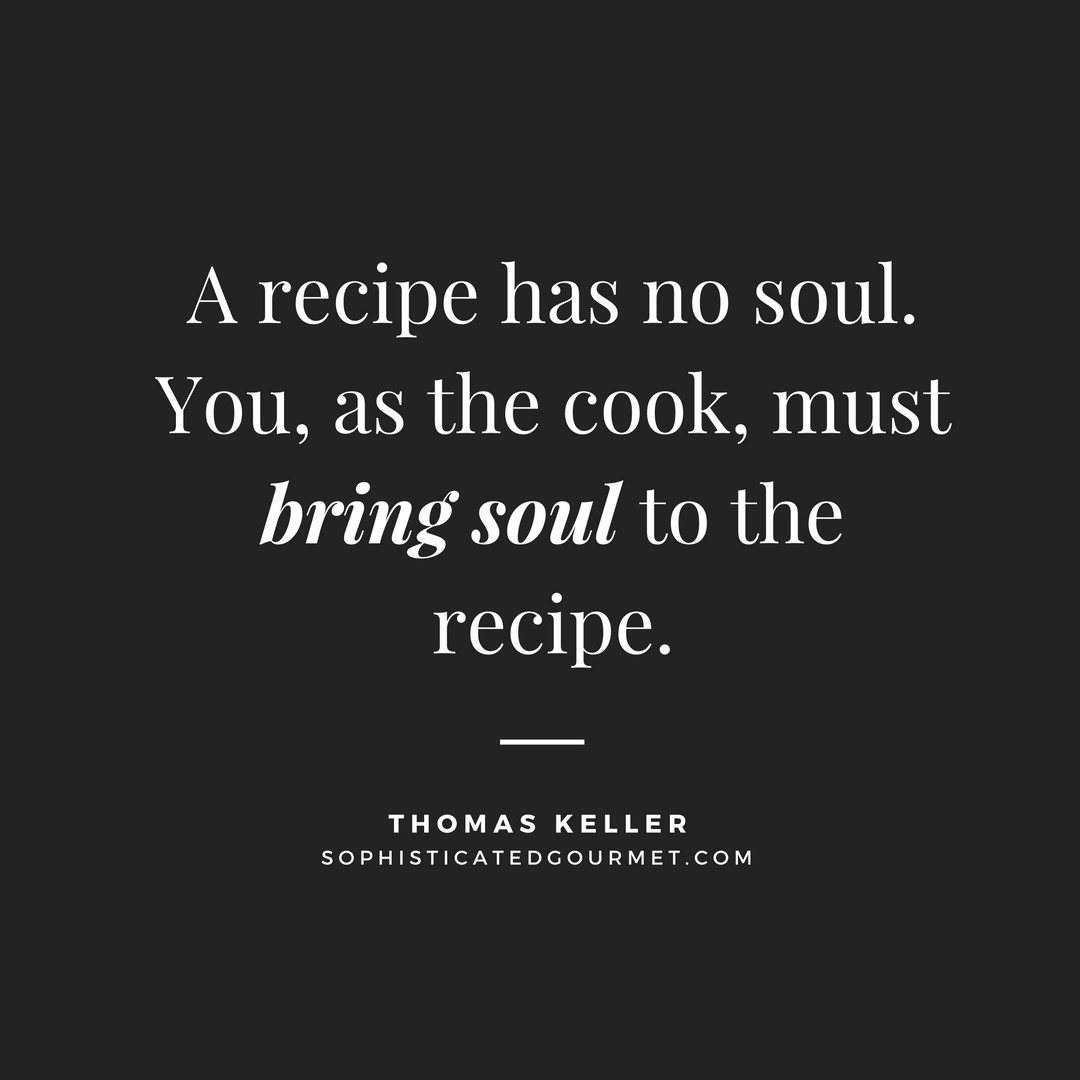 A Recipe Has No Soul You As The Look
