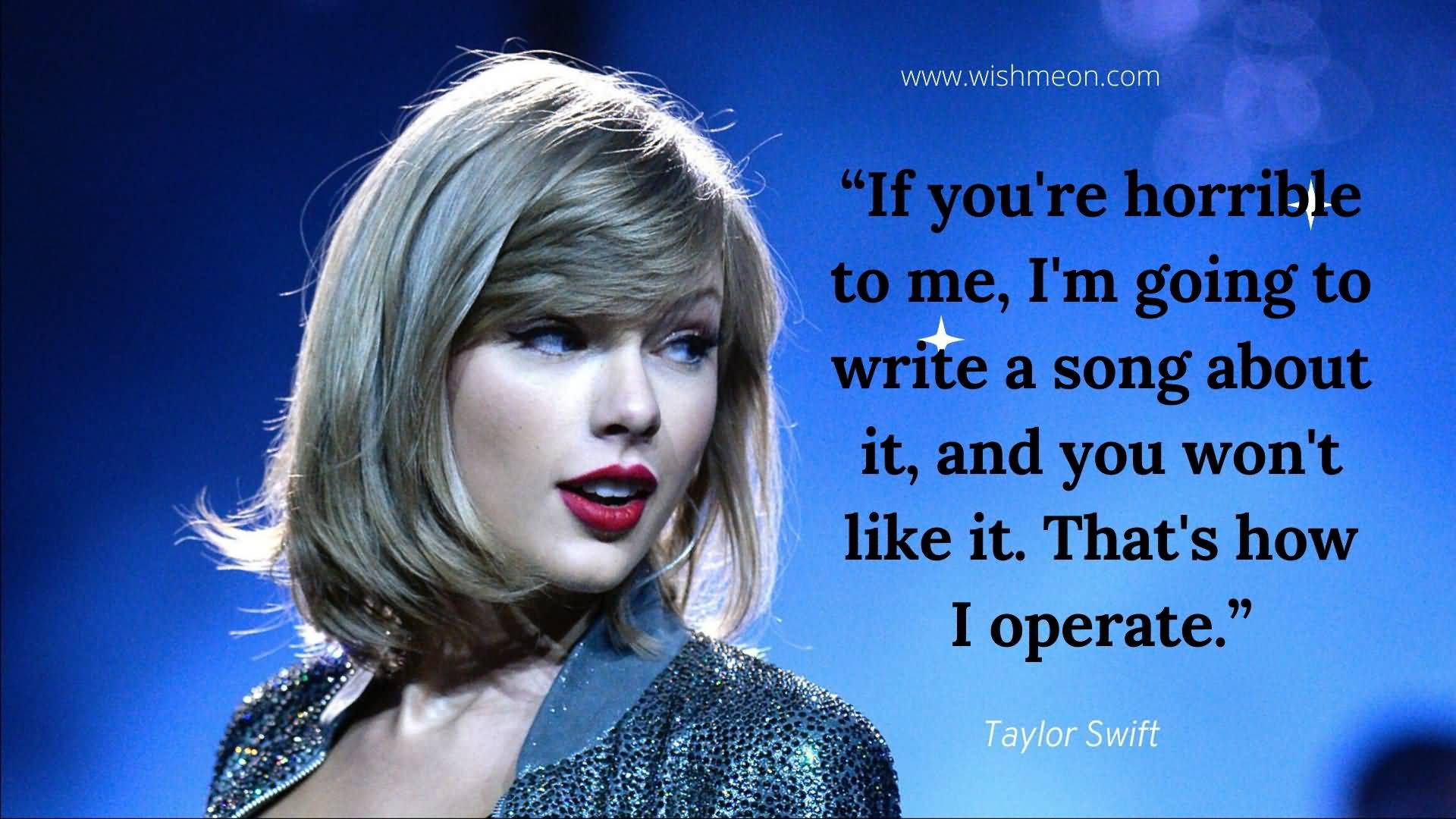 If You Are Horrible To Me Tayor Shift Quotes