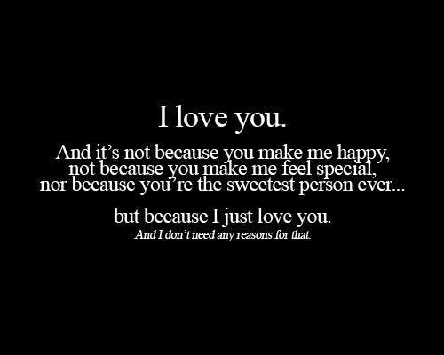 Not Because You Make Me Feel Special I Love My Boyfriend Quotes