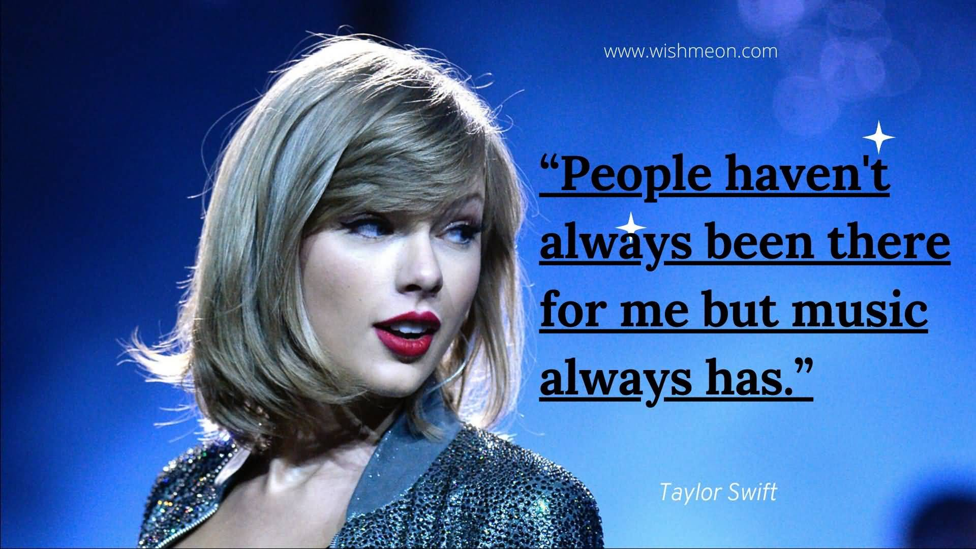People Havent Always Been Music Tayor Shift Quotes