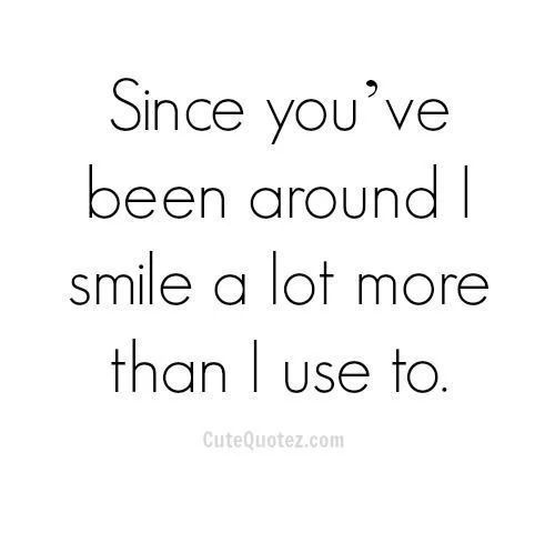 Since You Ve Been Around Smile