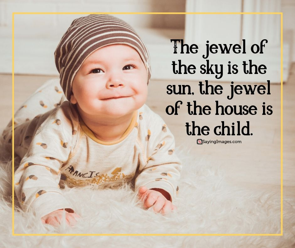 The Jewal Of The House Is The Child
