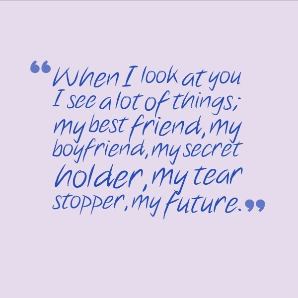 When I Look At You I Love My Boyfriend Quotes