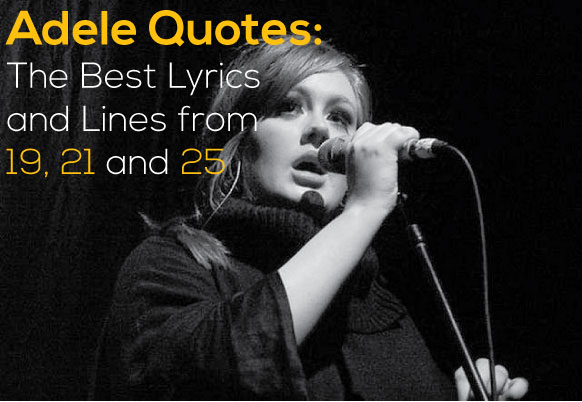 Adele Quotes The Best Lyrics And Lines