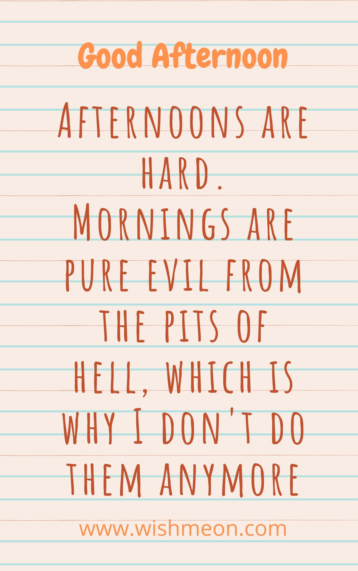 Afternoons Are Hard Morning Are Pure Evil