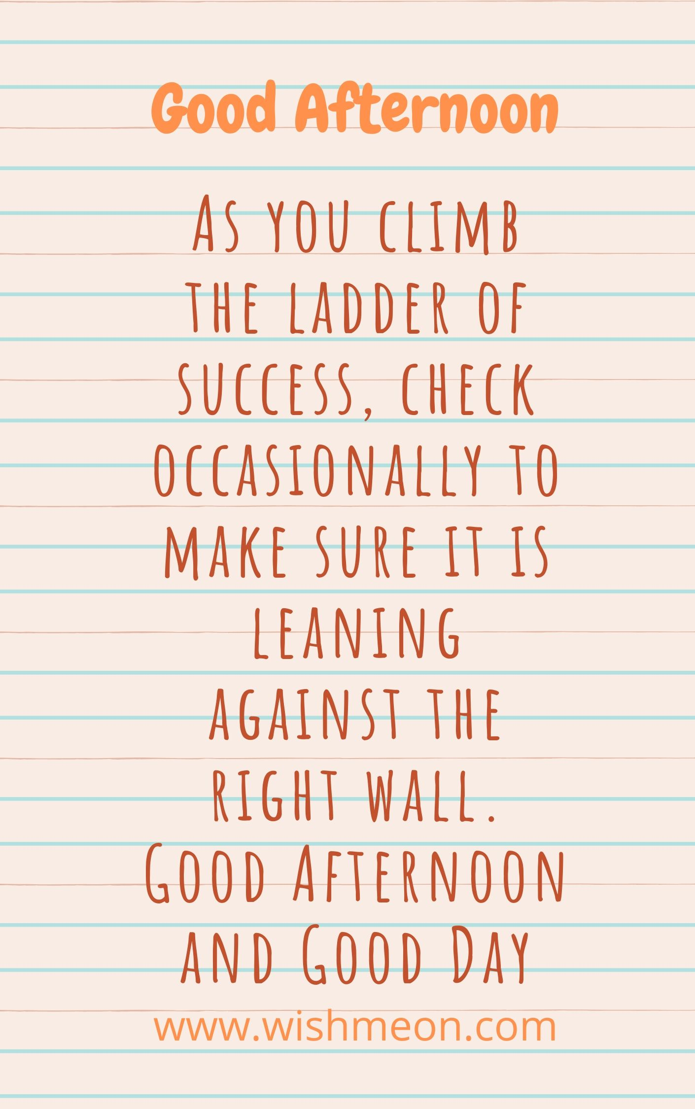 As You Climb The Ladsder Of Success
