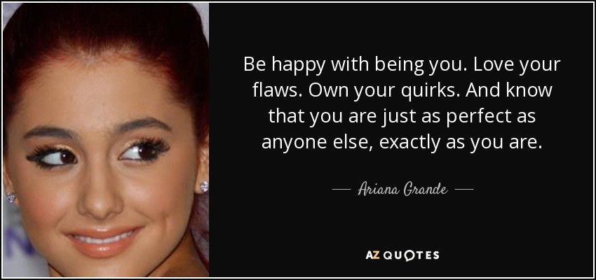Be Happy With Being You Love Your Flaws