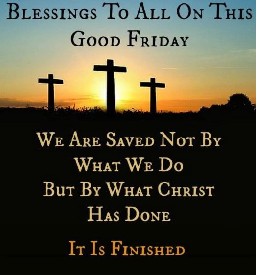 Blessings To All On This Good Friday We Are Saved