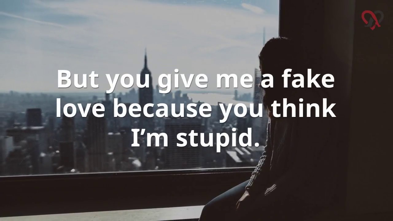 But You Give Me A Fake
