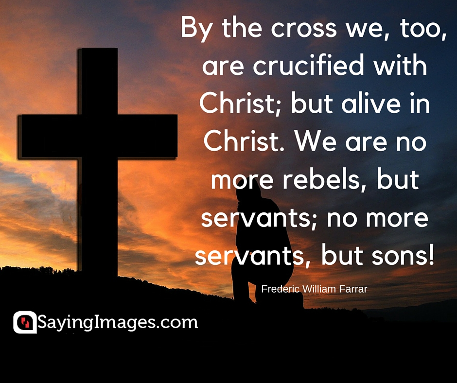 By The Cross We Too Are Crucified With Christ