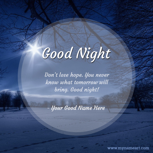 Dont Lose Hope You Never Know What Tomorrow Will Bring Good Night