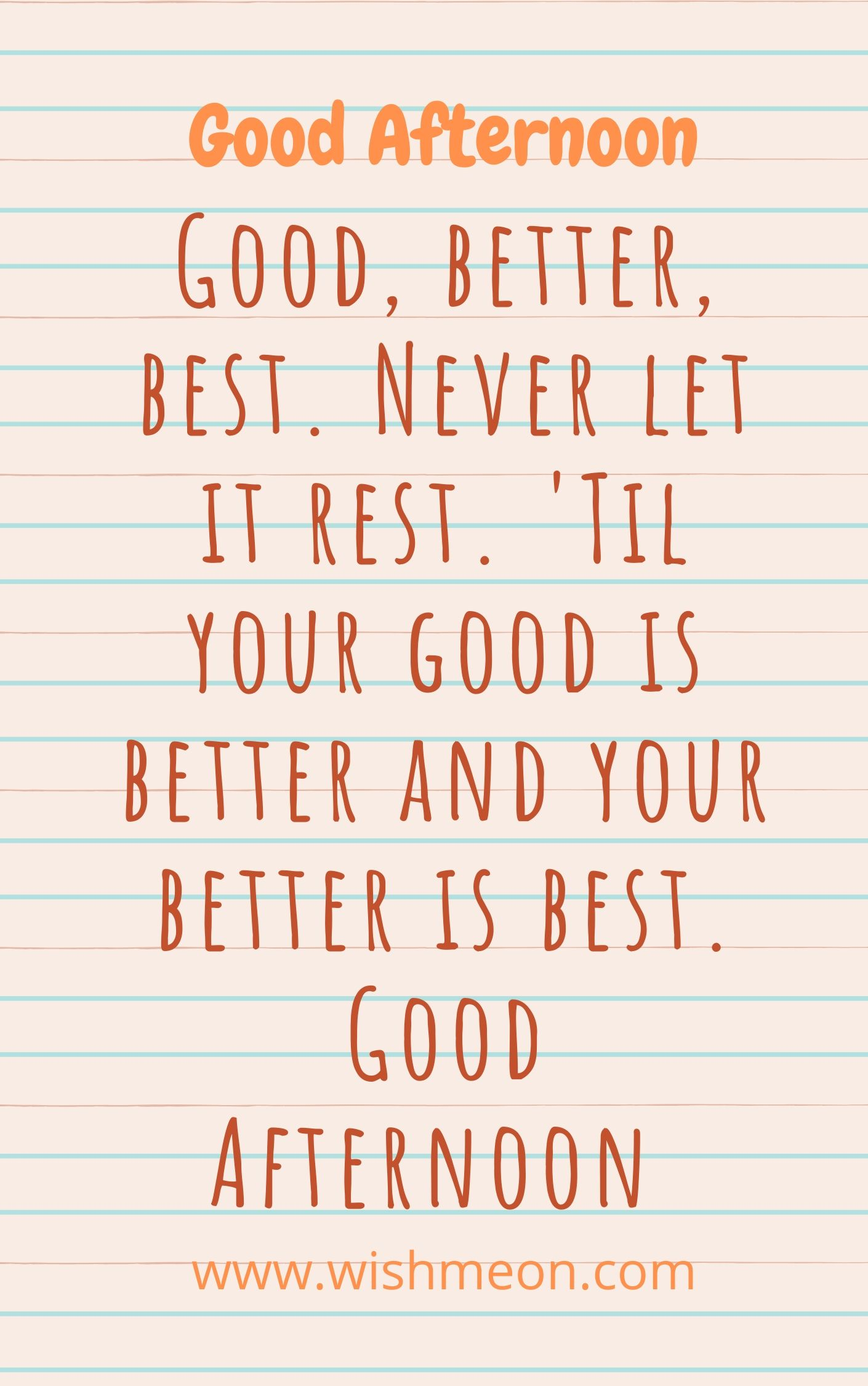 Good Better Best Never Let It Rest
