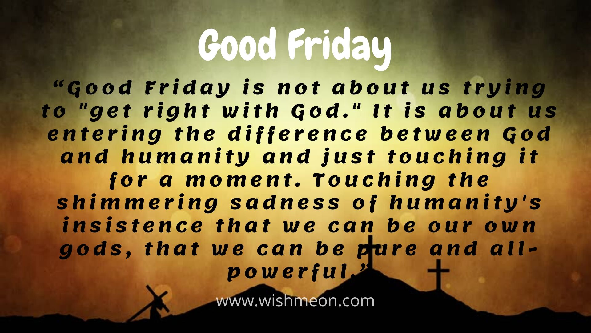 Good Friday Is Not About Us Trying To