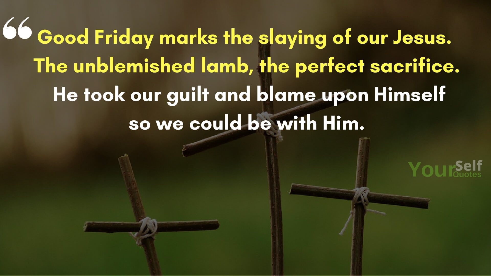 Good Friday Marks The Slaying Of Our Jesus