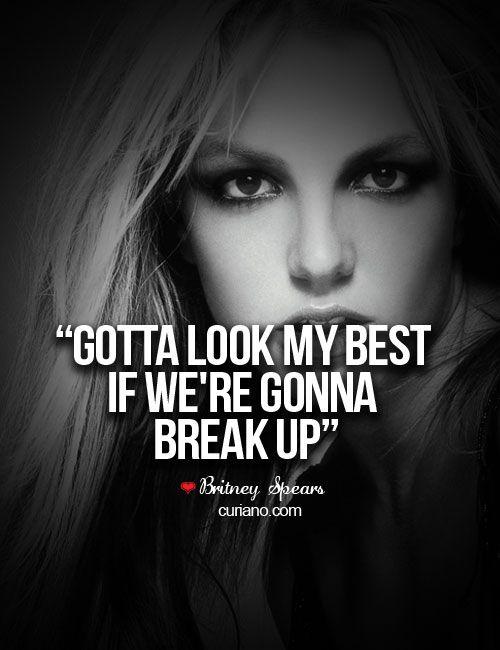 Gotta Look My Best If Were Gonna Break Up