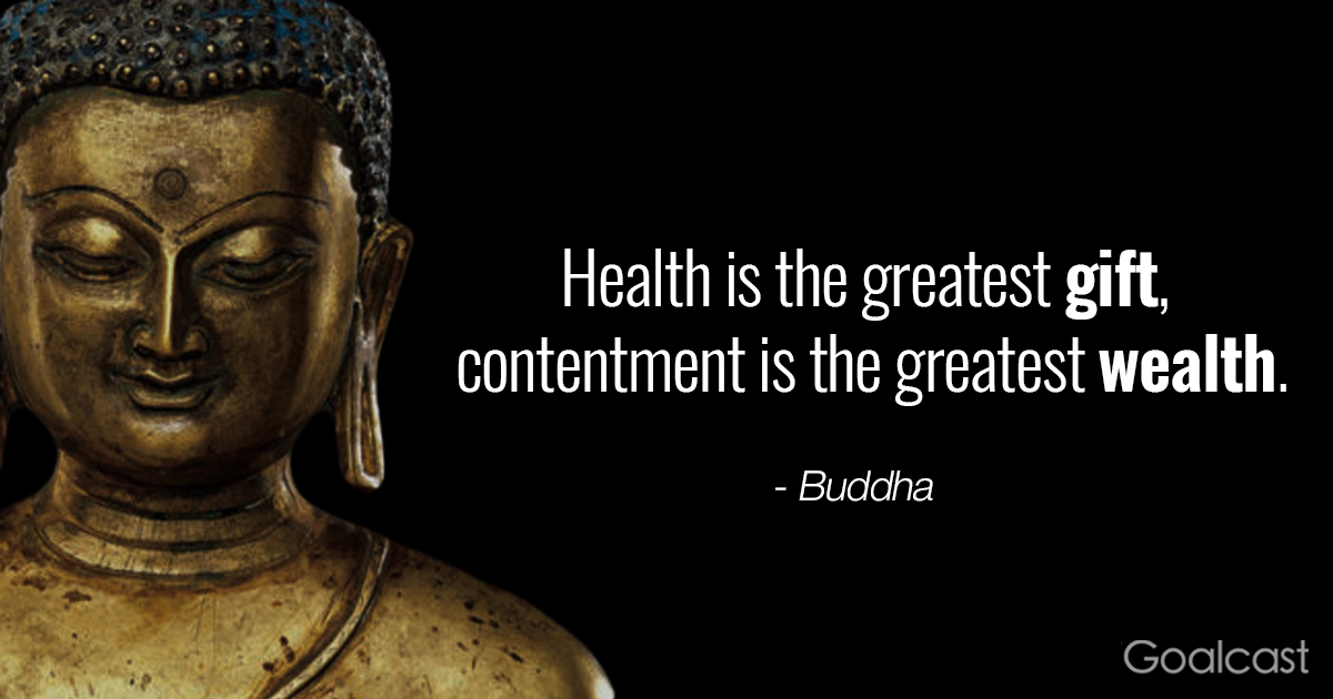 Helth Is The Greatest Gift Contentment Is The Greatest Wealth