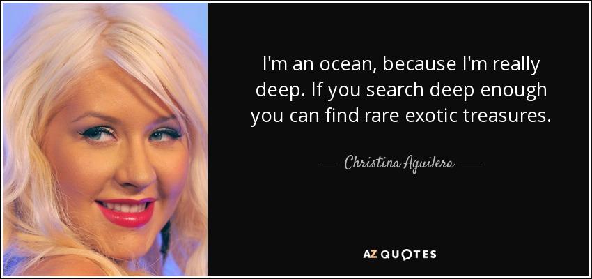 I Am Ocean Because I Am Really Deep