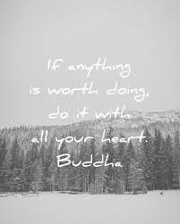 If Anything Is Worth Doing Do