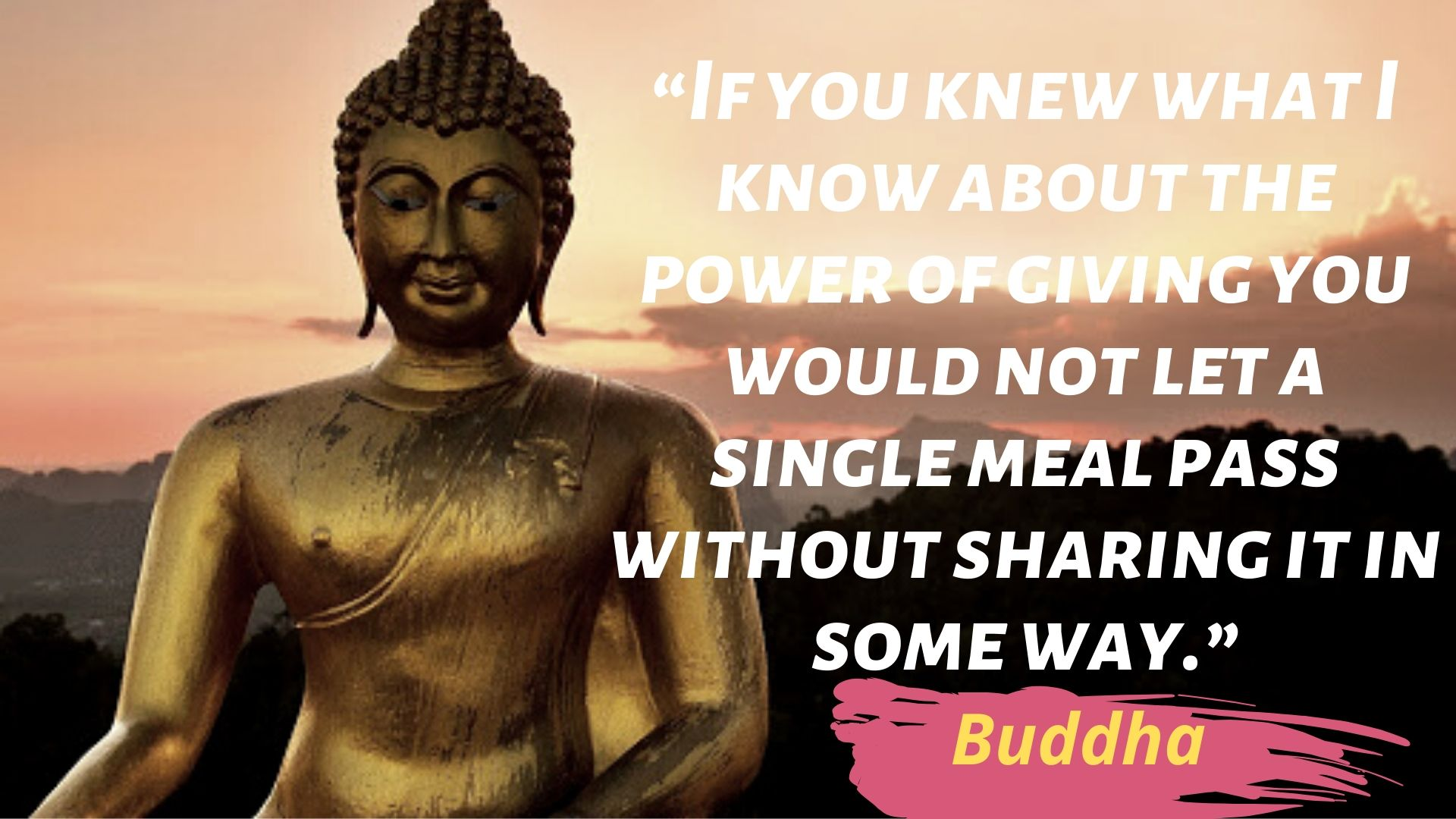 If You Knew What I Know About The Power Of Giving You Would Not Let A Single Meal Pass Without Sharing It In Some Way