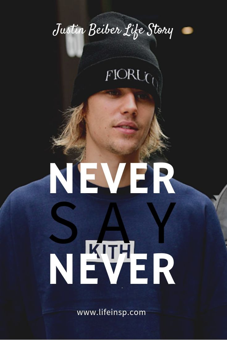 Justin Beiber Life Story Never Say Never